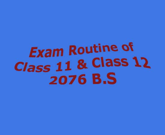 Exam Routine of Grade 11 and 12 for 2076 B.S